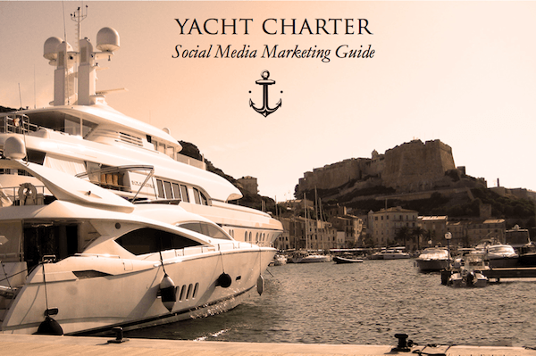 Yacht Charter Social Media Marketing Guide